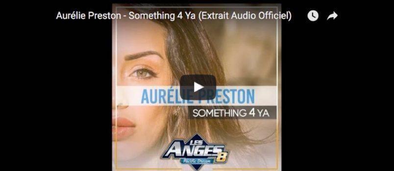 """L'investissement et le sérieux d'Aurélie ont payé! Son single """"Something 4 Ya"""" a été dévoilé et la jeune femme a déjà reçu énormément de compliments!"""