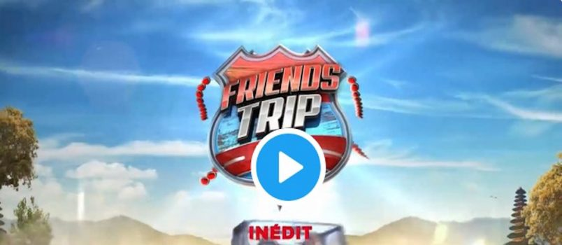 VIDEO - #FriendsTrip4: Le premier teaser enfin dévoilé!